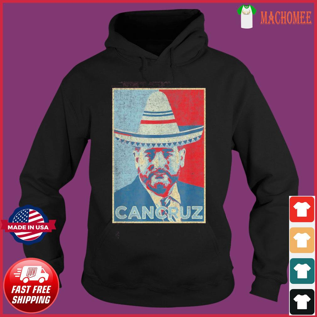 CanCruz – Ted Cruz Cancun Vacation – Funny Mexican Sombrero T-Shirt Hoodie