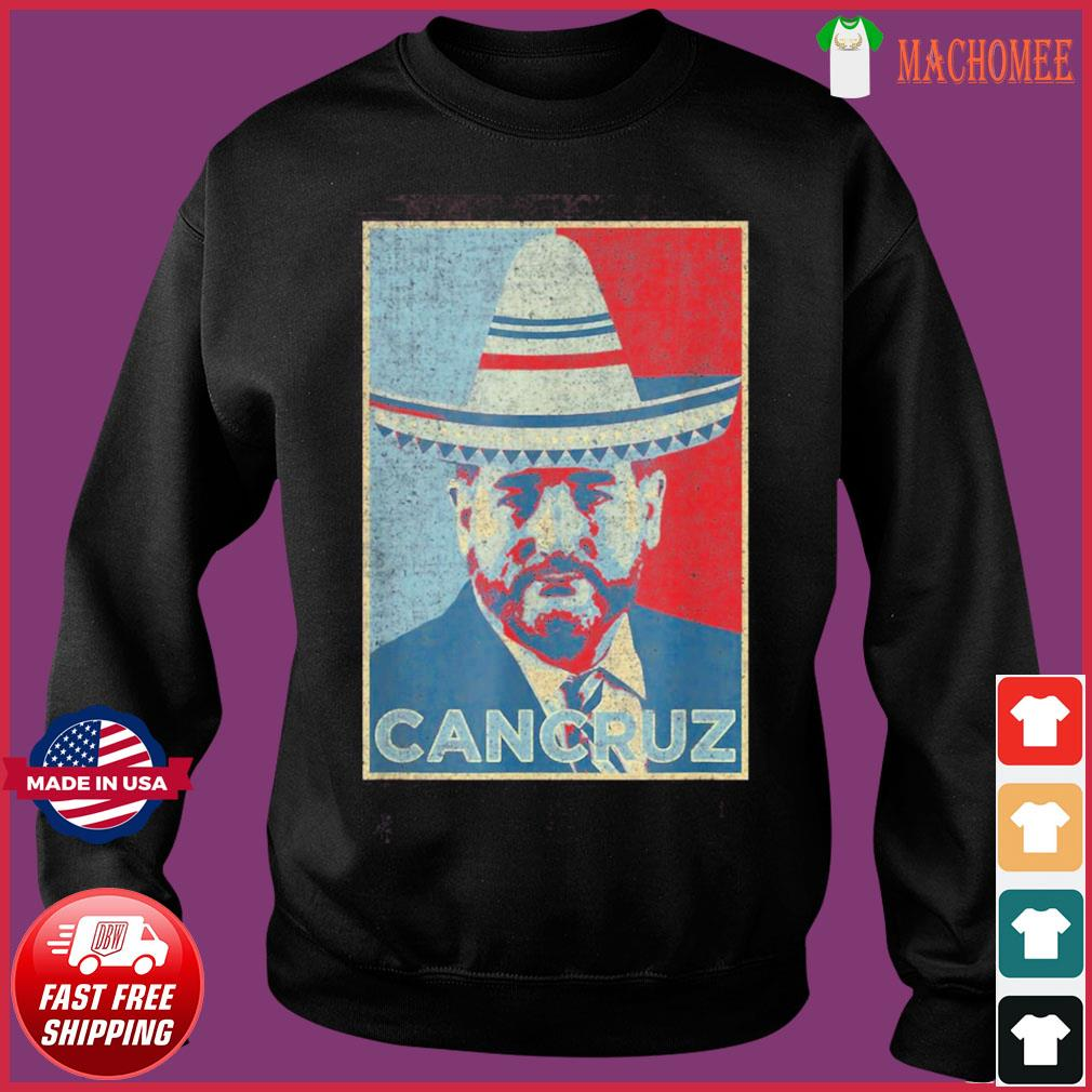 CanCruz – Ted Cruz Cancun Vacation – Funny Mexican Sombrero T-Shirt Sweater