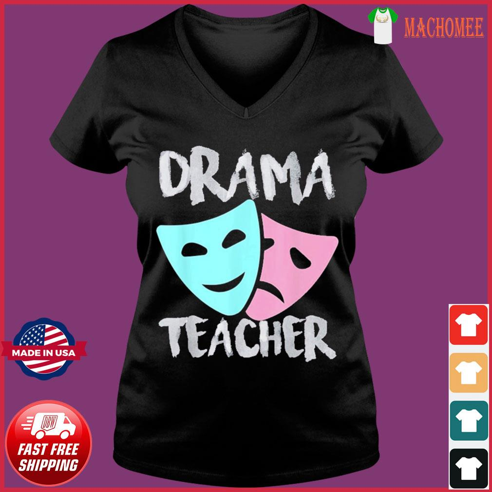 Drama Teacher Musical Theatre Broadway T-Shirt Ladies V-neck Tee