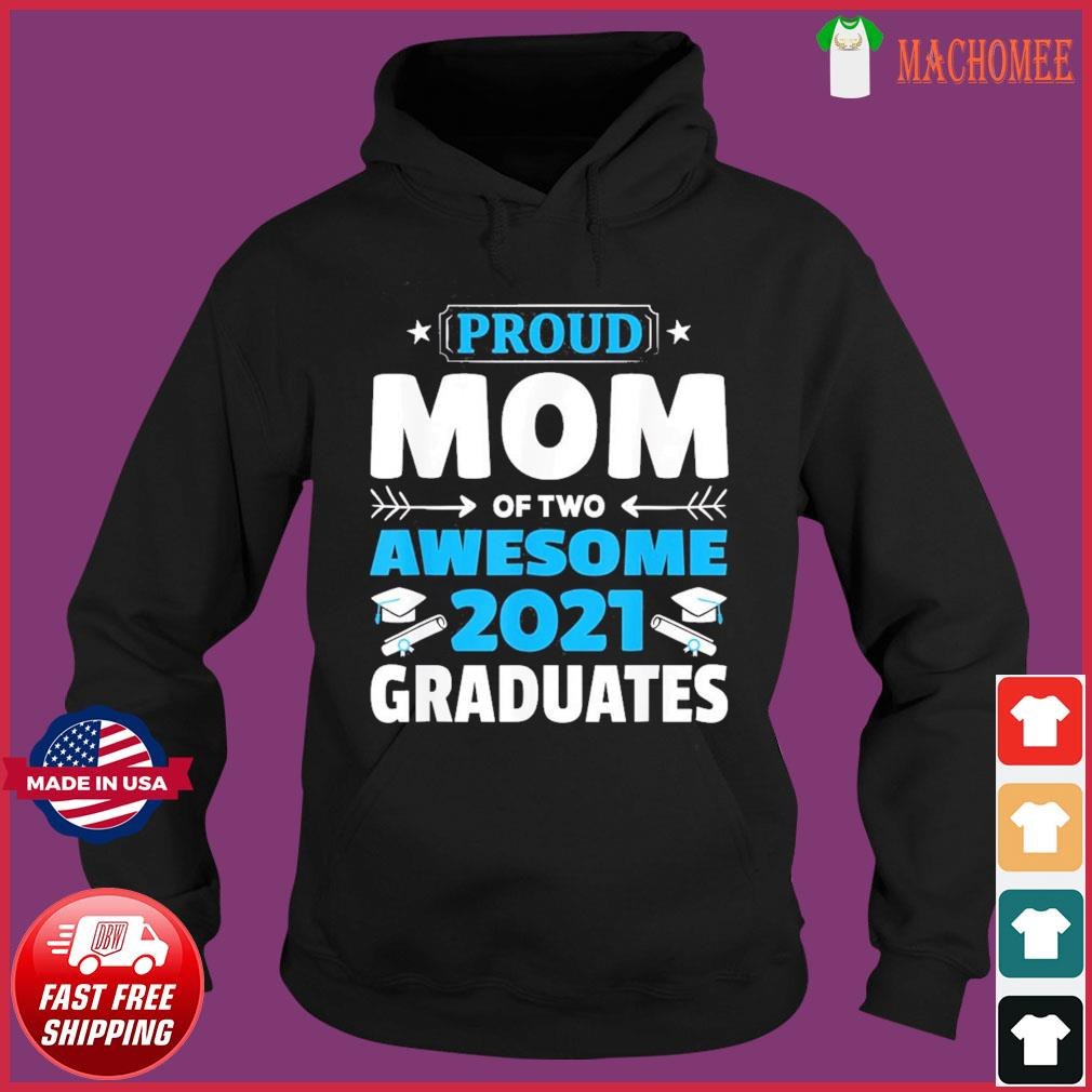 Graduation Gift Proud Mom of Two Awesome 2021 Graduate T-Shirt Hoodie