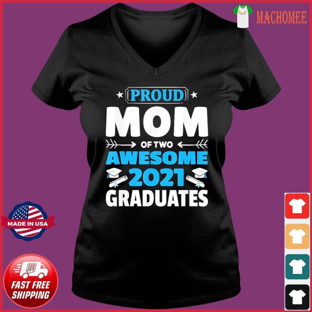 Graduation Gift Proud Mom of Two Awesome 2021 Graduate T-Shirt Ladies V-neck Tee