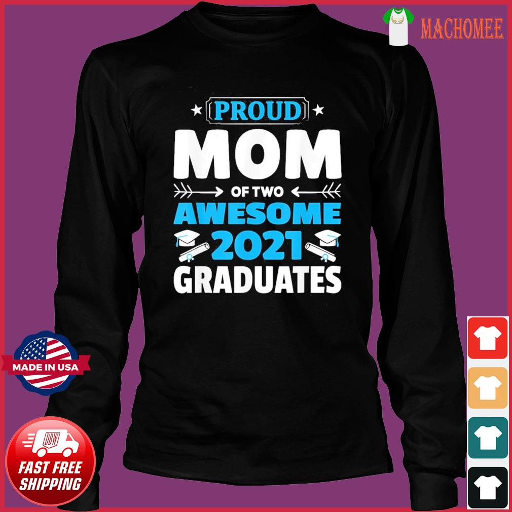 Graduation Gift Proud Mom of Two Awesome 2021 Graduate T-Shirt Long Sleeve