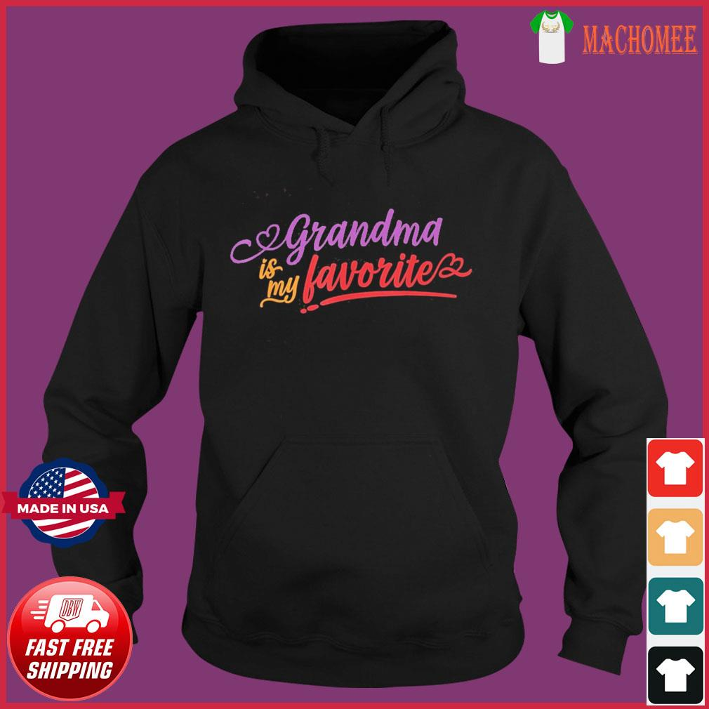 Grandma is my favorite mother's day 2021 T-Shirt Hoodie