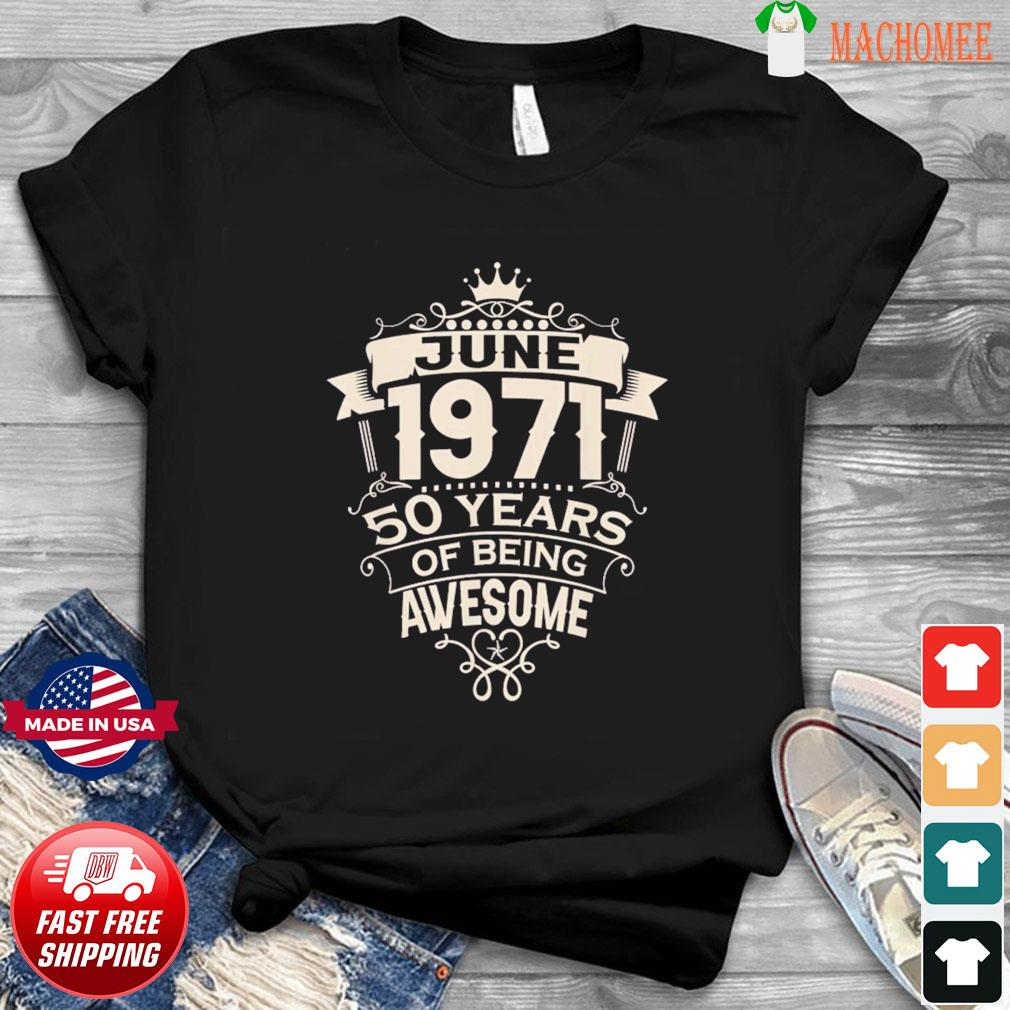 Made In June 1971 50 Years Of Being Awesome T-Shirt