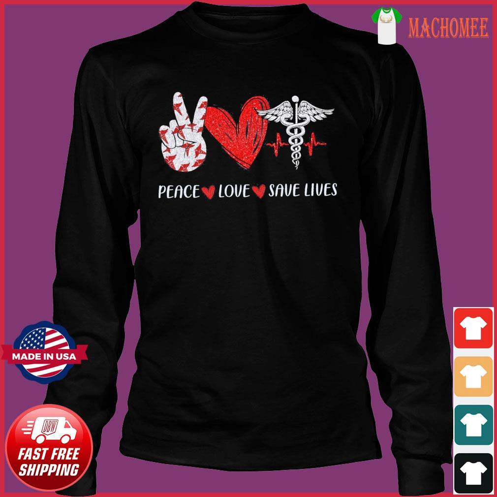 Peace Love Save Lives Heartbeat Shirt Long Sleeve