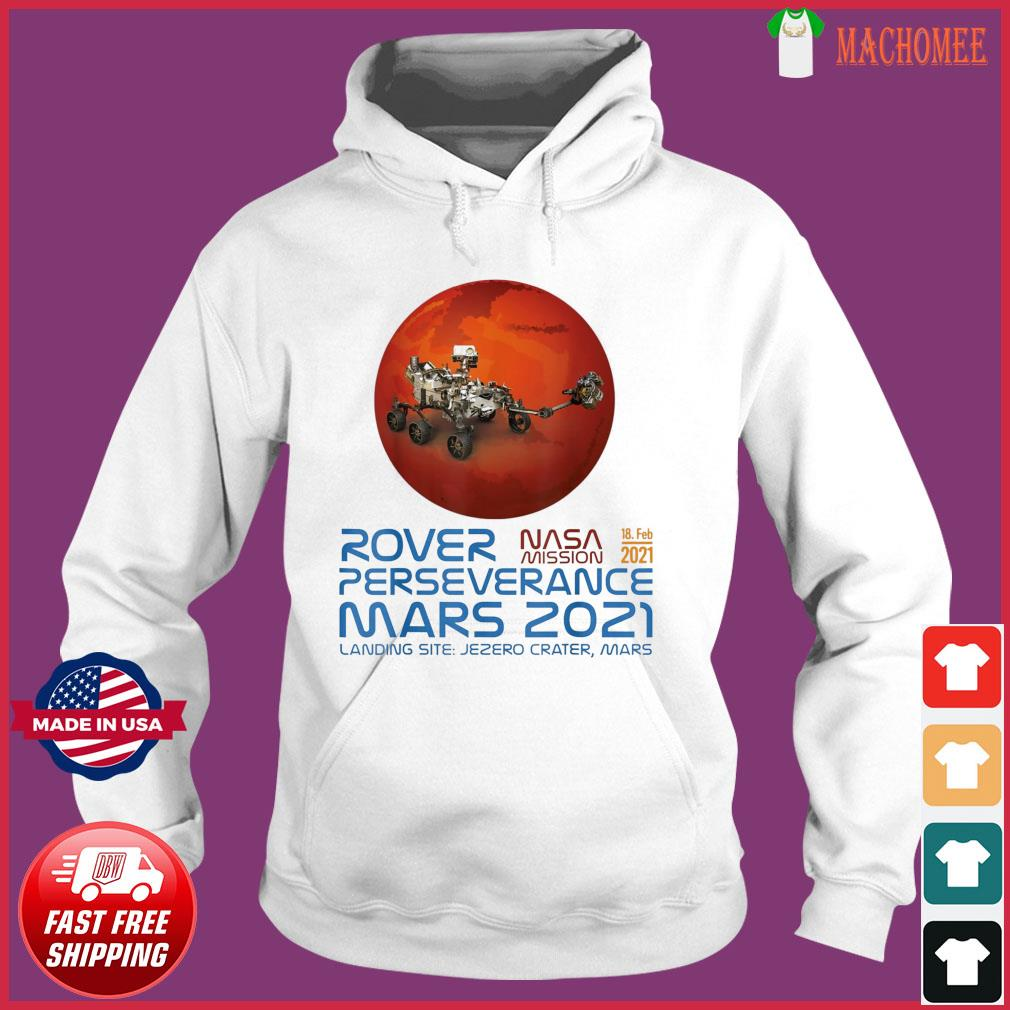 Perseverance New NASA Mars Rover 2021 Mission 18 Feb T-Shirt Hoodie
