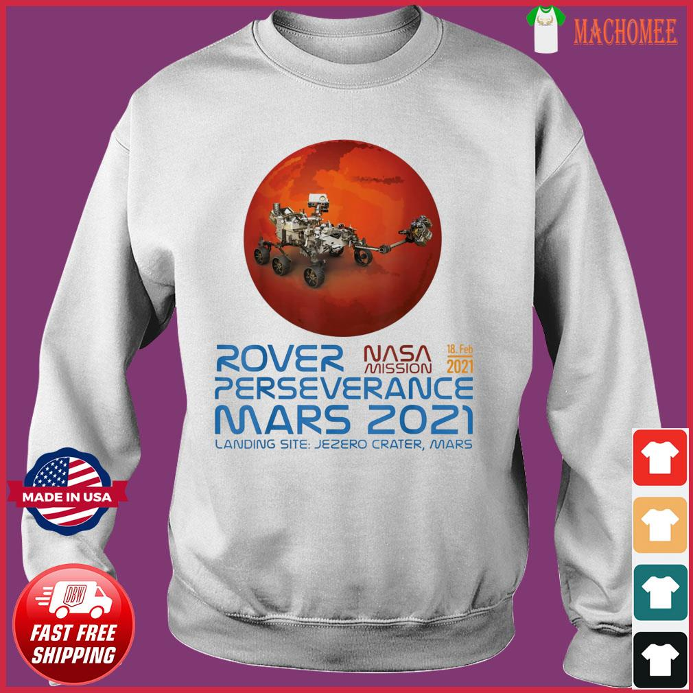 Perseverance New NASA Mars Rover 2021 Mission 18 Feb T-Shirt Sweater