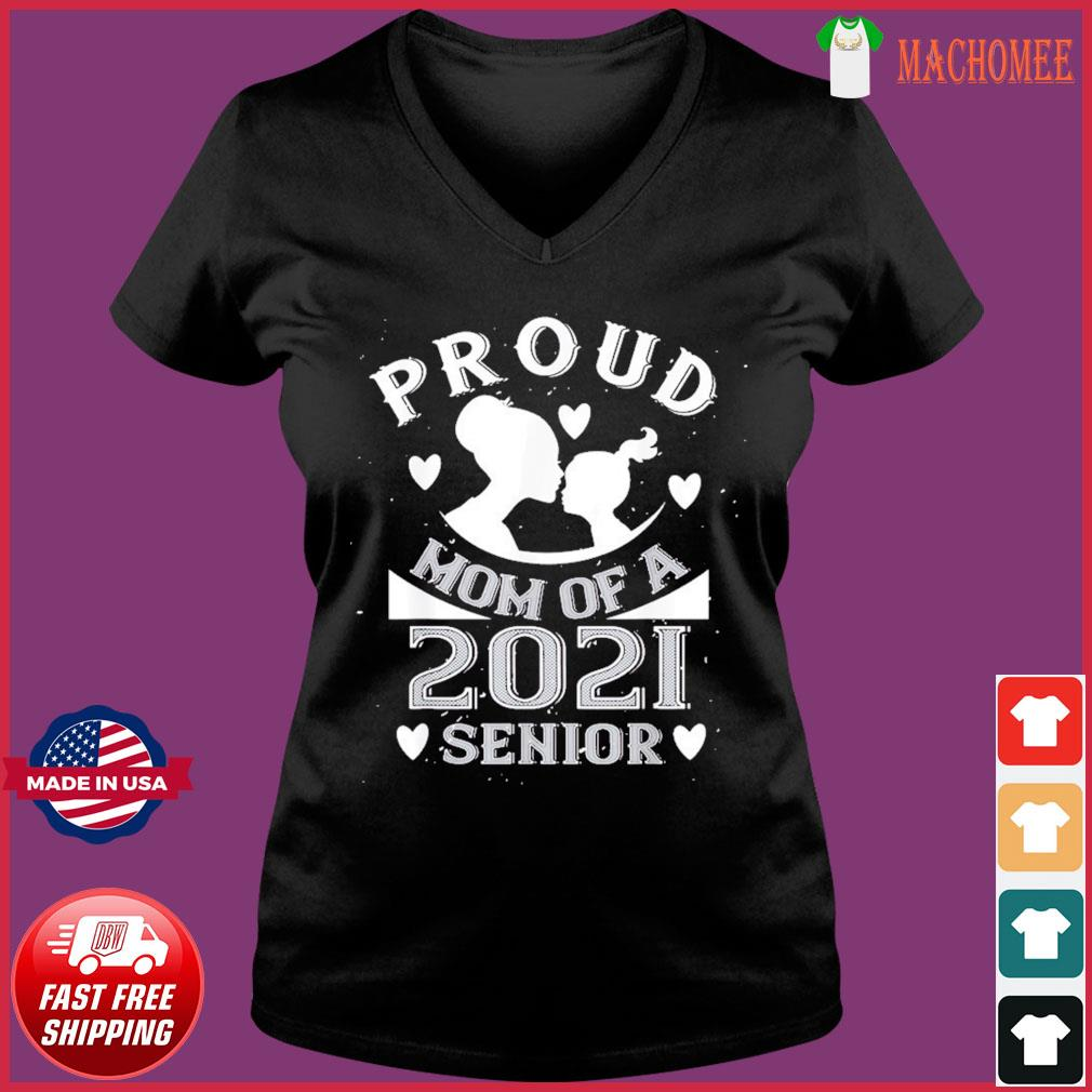 Proud Mom Of A 2021 Senior – Grandma Gift Mother Day T-Shirt Ladies V-neck Tee