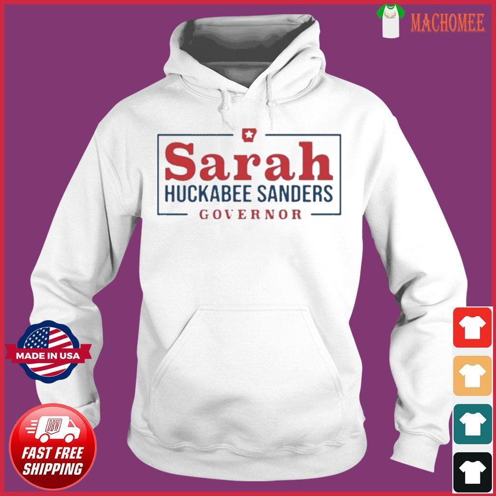 Sarah Huckabee Sanders Governor Shirt Hoodie