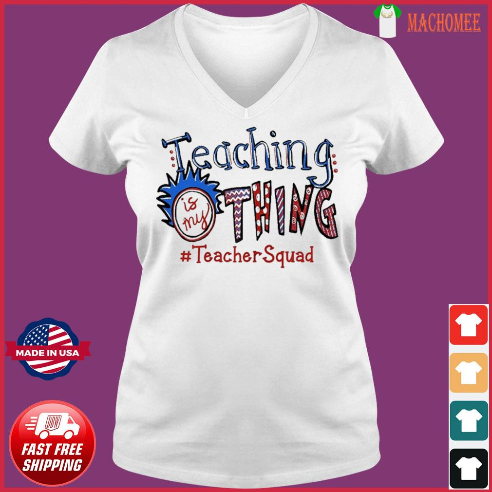 Teaching is my thing teacher squad T-Shirt Ladies V-neck Tee