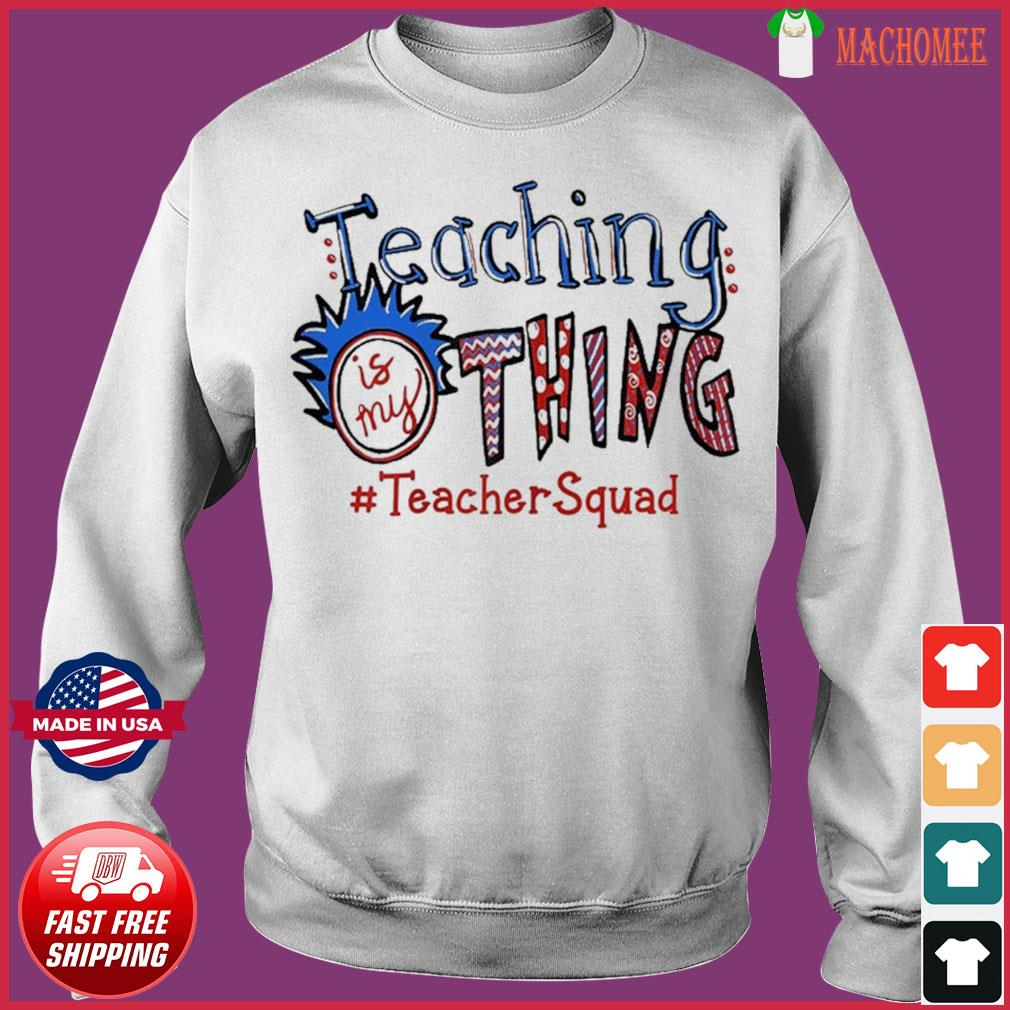 Teaching is my thing teacher squad T-Shirt Sweater