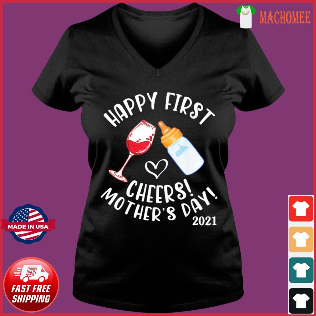 Wine And Milk Cheers Happy First Mother'S Day 2021 To Mommy T-Shirt Ladies V-neck Tee