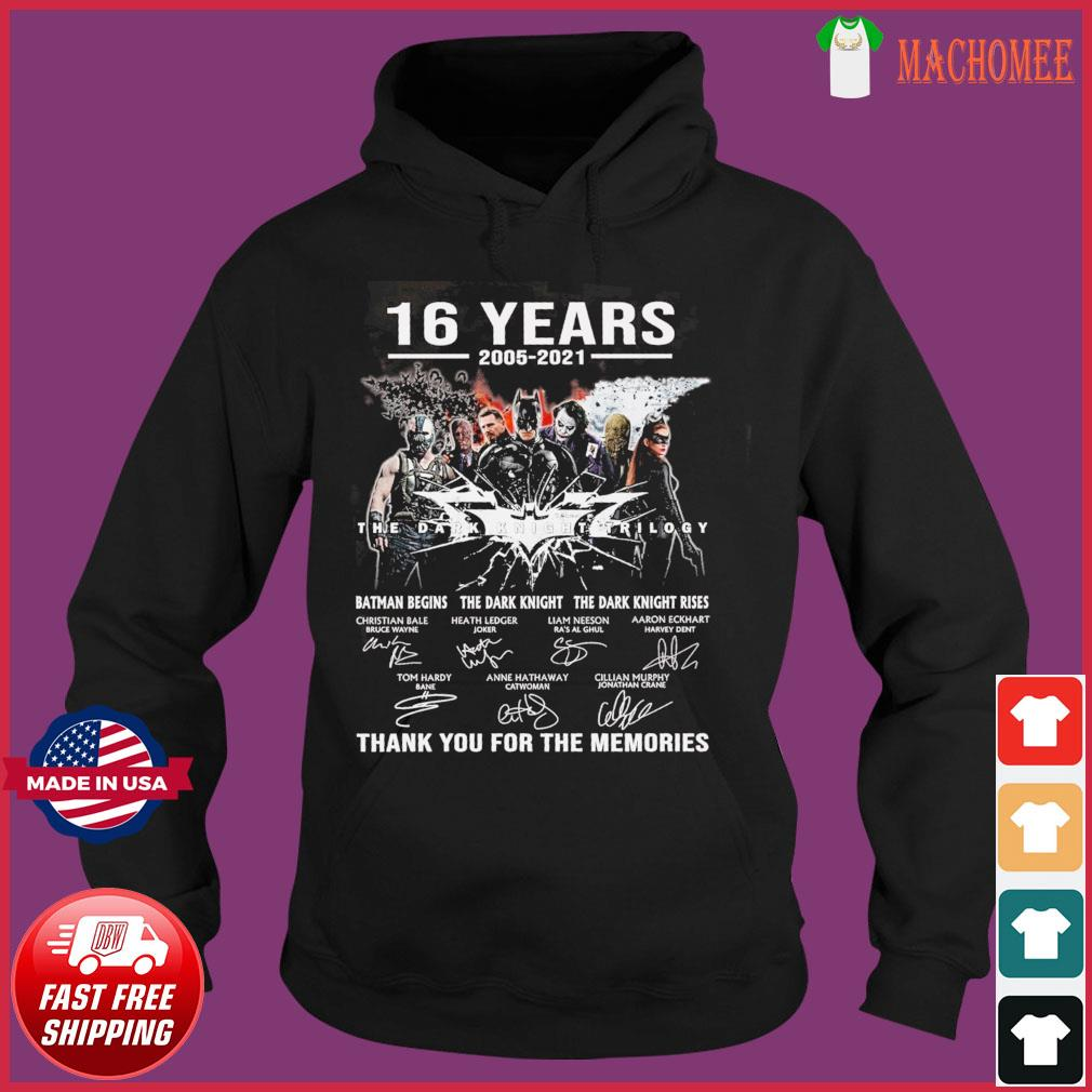 Official 16 Years 2005 2021 Of The Dark Knight Trilogy Signatures Thanks For The Memories Shirt Hoodie
