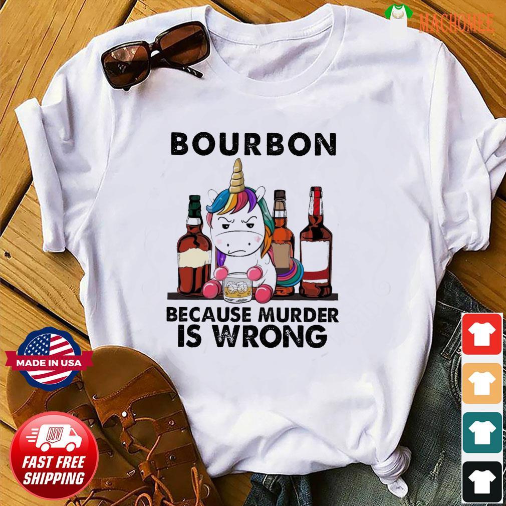 Unicorn Drink Bourbon Because Murder Is Wrong Shirt