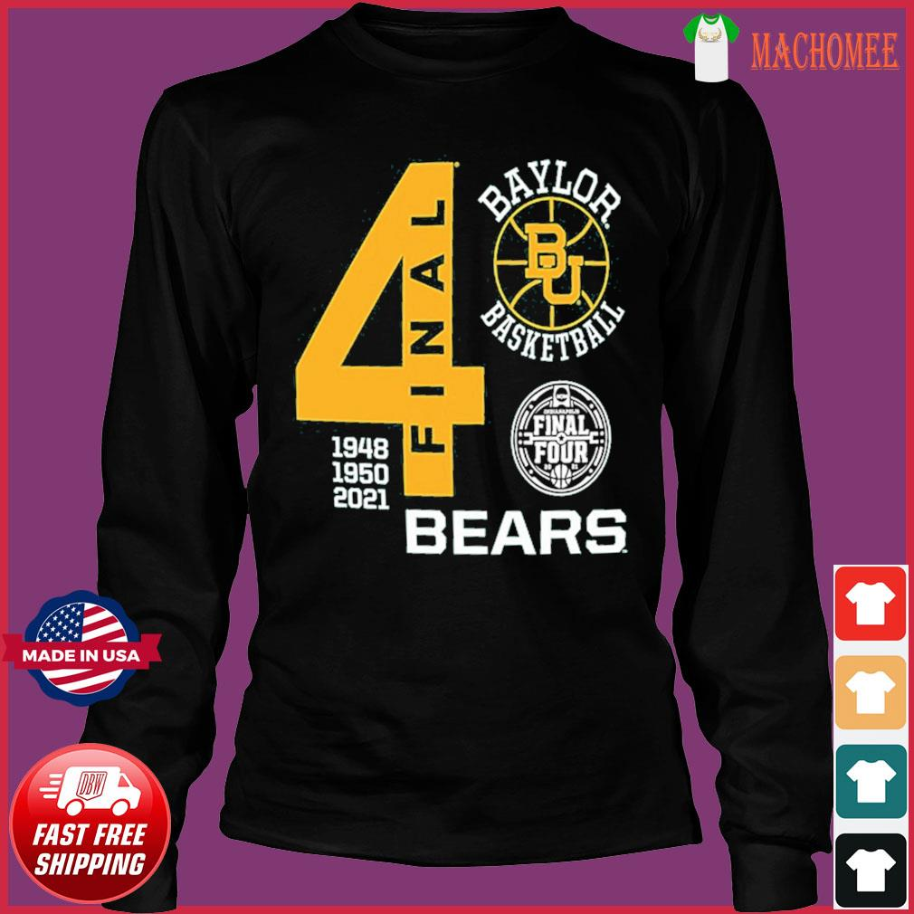 Baylor Bears Green Basketball 2021 Final Four 1948 1950 2021 Shirt Long Sleeve
