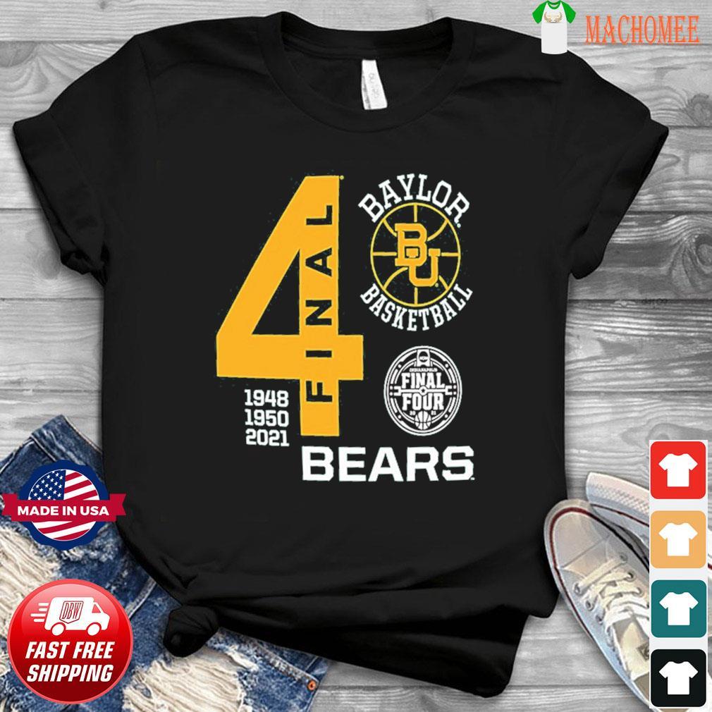 Baylor Bears Green Basketball 2021 Final Four 1948 1950 2021 Shirt