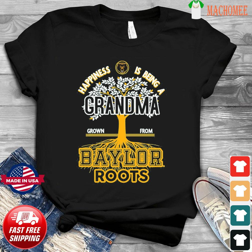 Happiness Is Being A Grandma Grown From Baylor Roots Shirt