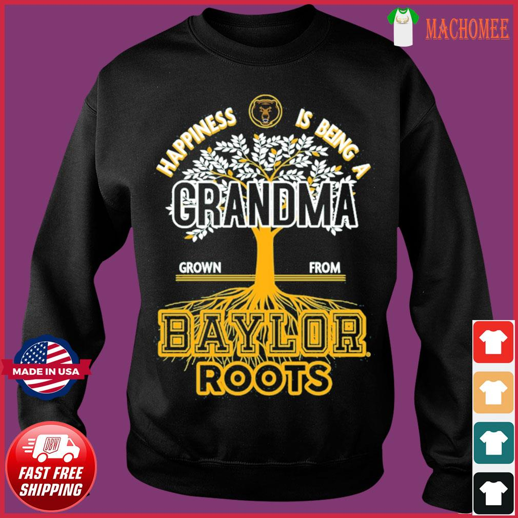 Happiness Is Being A Grandma Grown From Baylor Roots Shirt Sweater