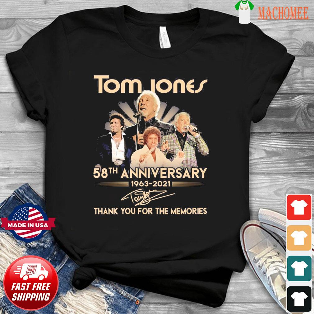 Official 58 Anniversary 1963 2021 Of The Tom Jones Signatures Thank You For The Memories Shirt