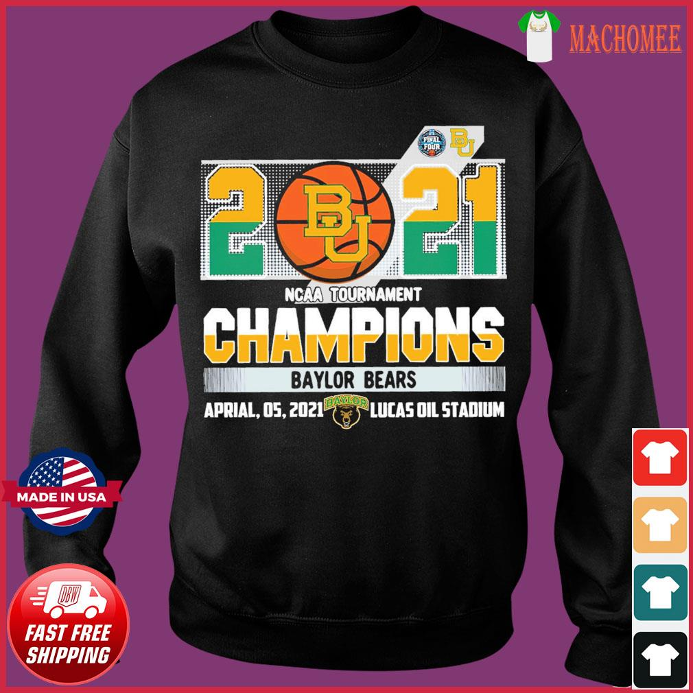 Official Baylor Bears BU Basketball 2021 NCAA Tournament Champions T-s Sweater