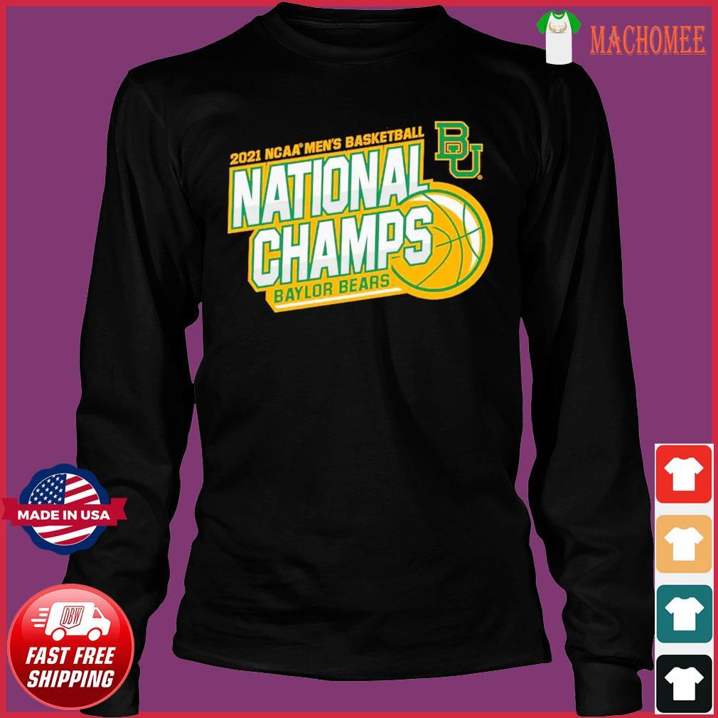 Official BU Baylor Bears 2021 NCAA Men's Basketball National Champions Shirt Long Sleeve