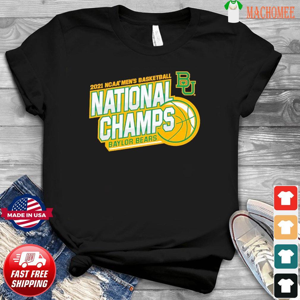 Official BU Baylor Bears 2021 NCAA Men's Basketball National Champions Shirt
