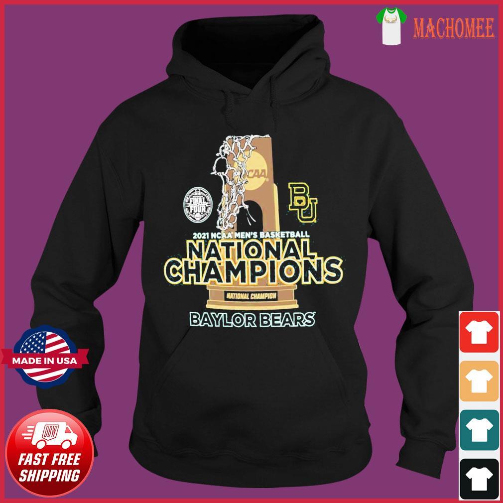 Official BU Baylor Bears National Champions Cup 2021 NCAA Men's Basketball Final Four Shirt Hoodie