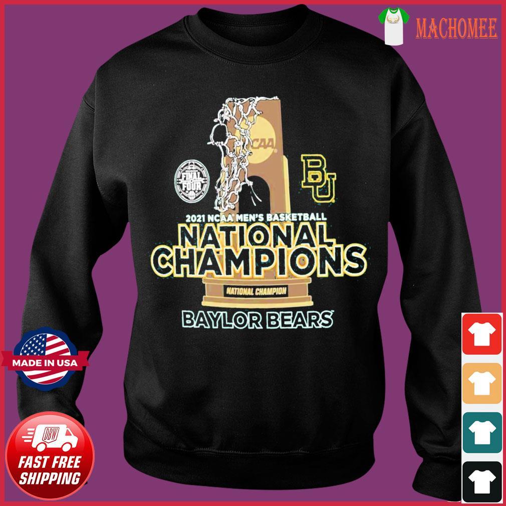 Official BU Baylor Bears National Champions Cup 2021 NCAA Men's Basketball Final Four Shirt Sweater