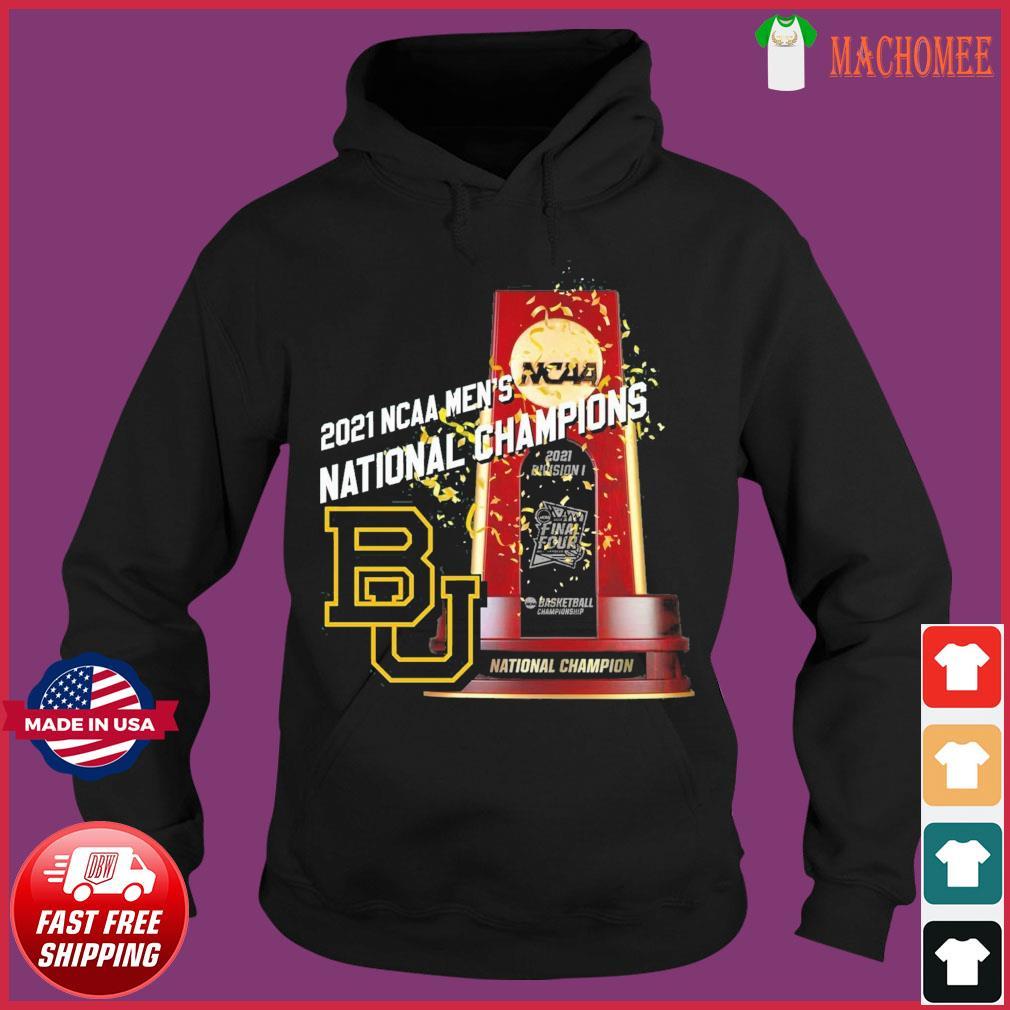 Official BU Baylor Bears Winner 2021 NCAA Men's Basketball National Champions Shirt Hoodie