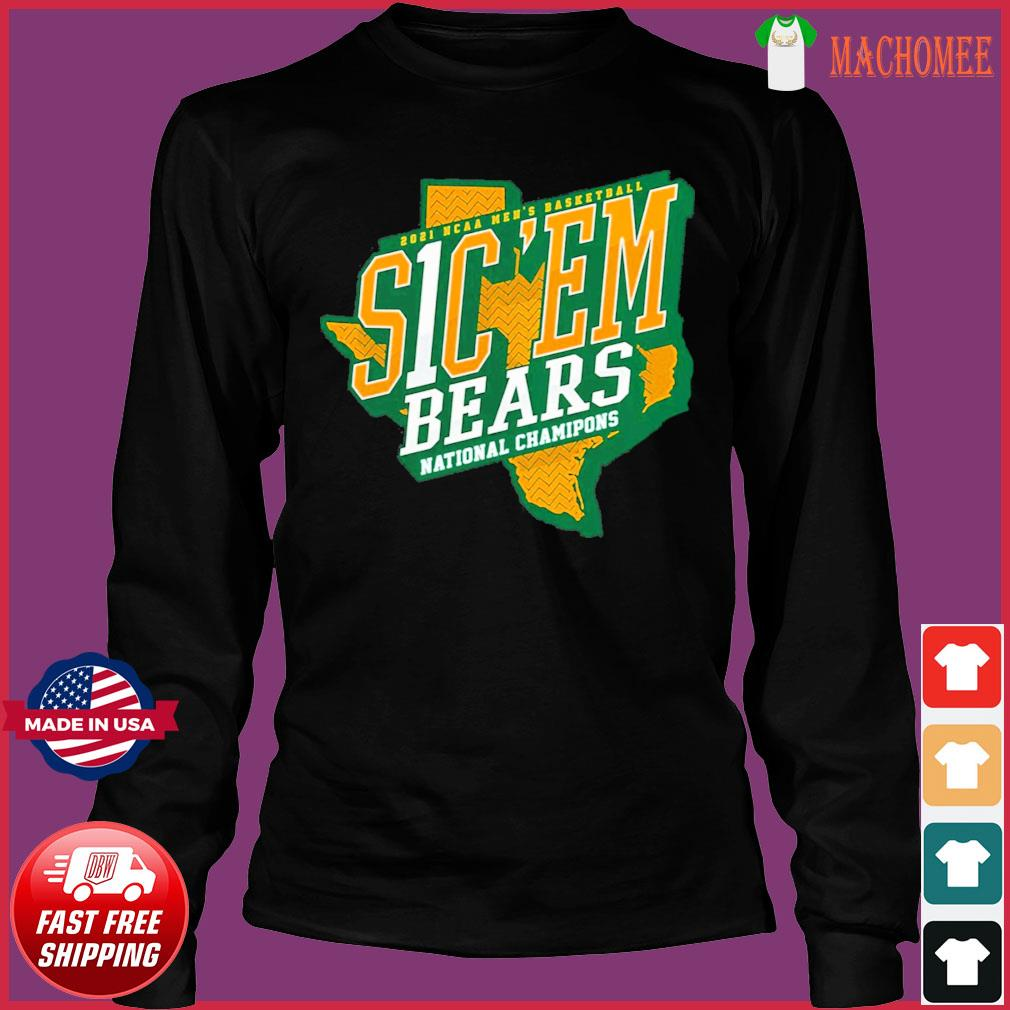 Official Texas Baylor Bears 2021 NCAA Men's Basketball S1C 'EM National Chamipons Shirt Long Sleeve