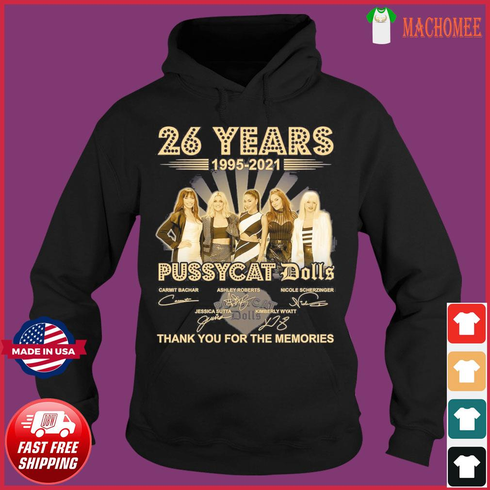 Official The Pussycat Dolls 26 Years 1995 2021 Signatures Thank You For The Memories Shirt Hoodie