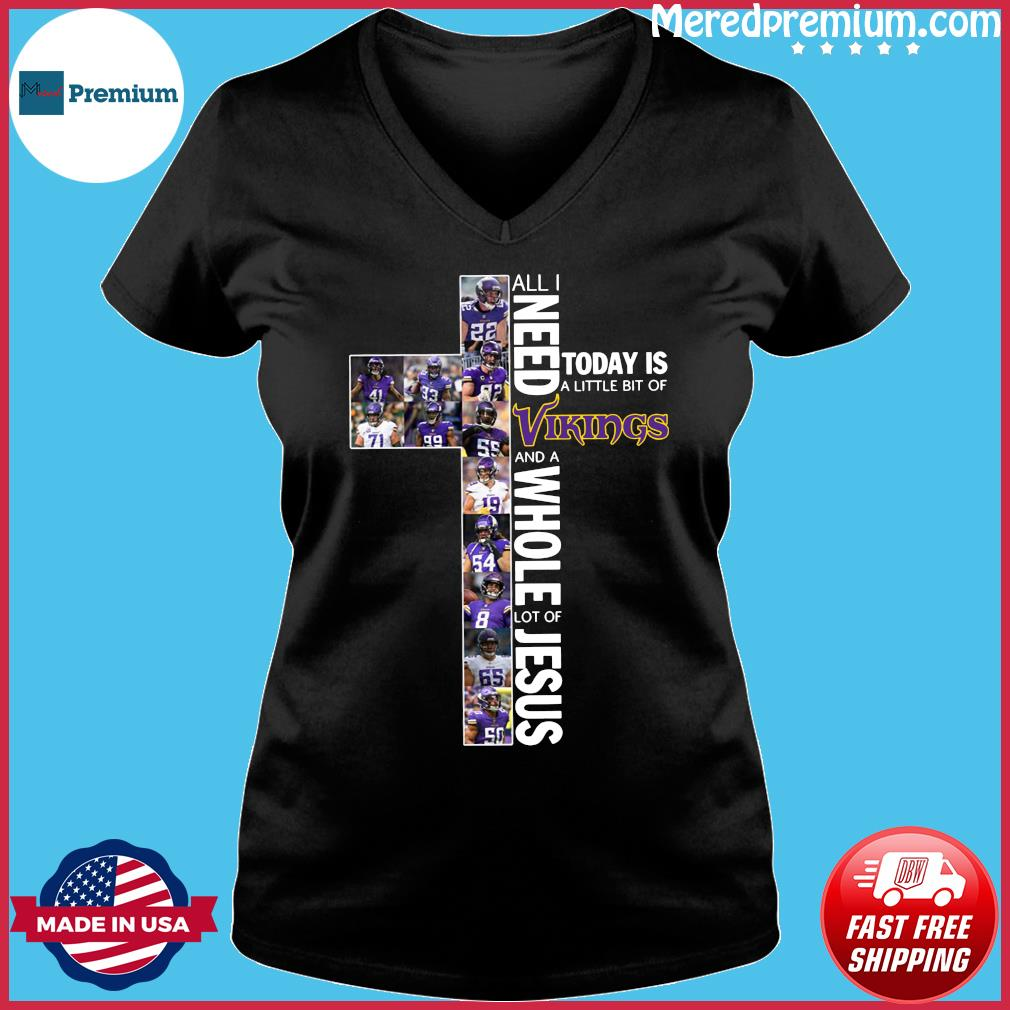 All Need Today Is A Little Bit Of Vikings And A Whole Lot Of Jesus Shirt Ladies V-neck