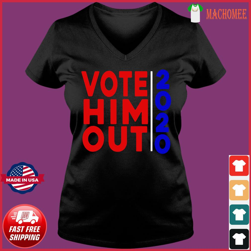 2020 Vote Him Out Election Vote Him Out Anti trump Fired Shirt Ladies V-neck Tee