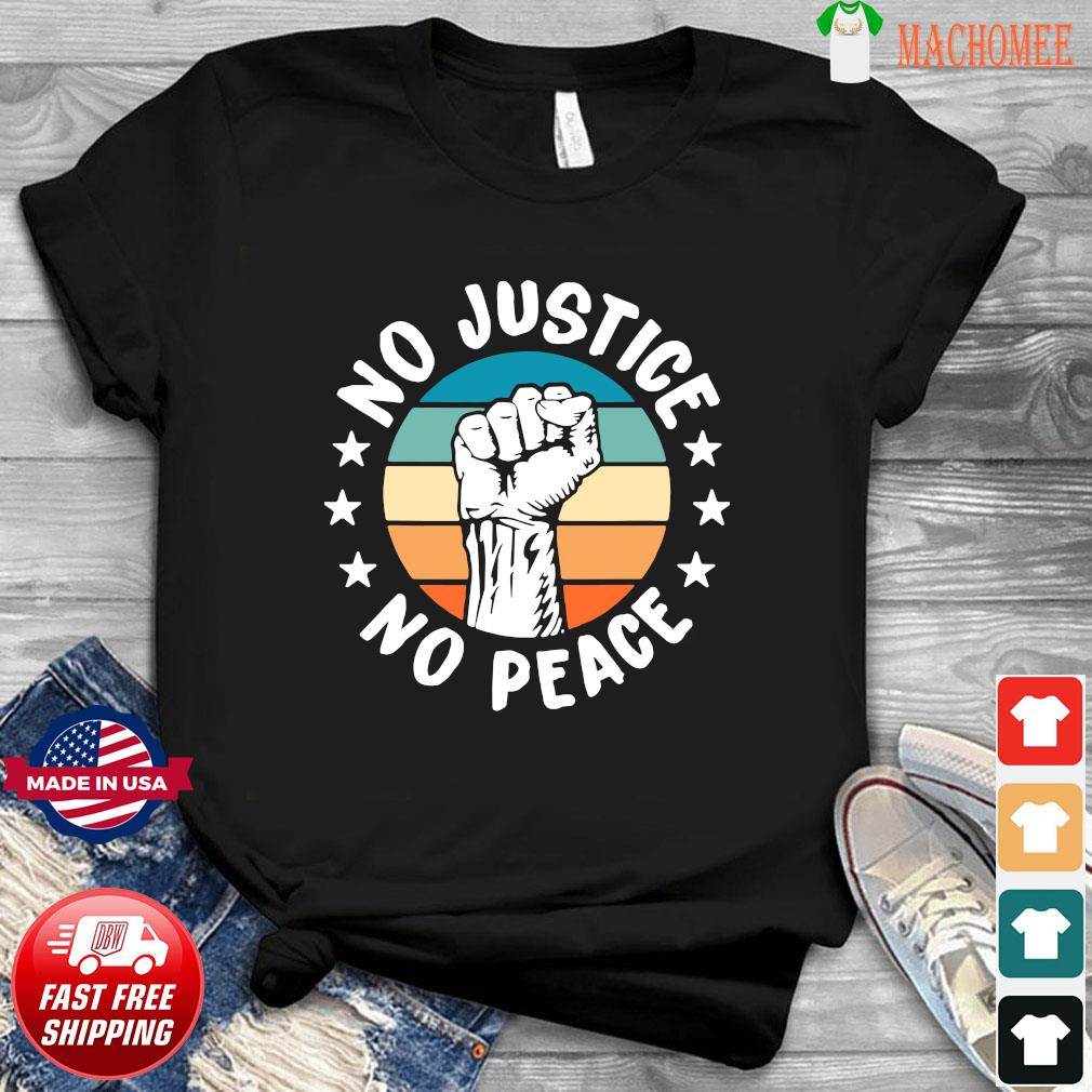 Black History No Peace No Justice African American Gifts shirt