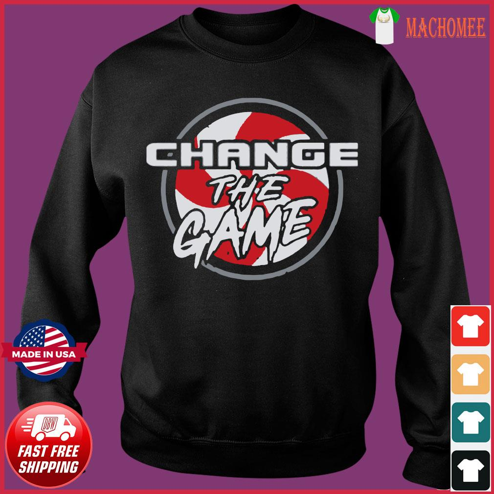 Change The Game T-Shirts Sweater