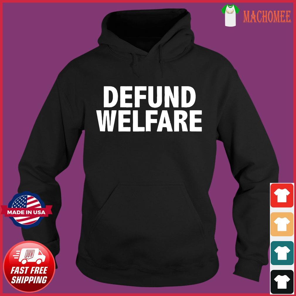 Defund Welfare Funny anti Socialism Shirt Hoodie