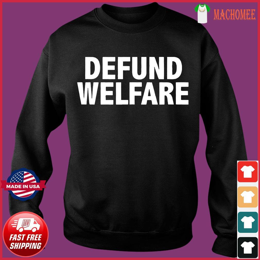 Defund Welfare Funny anti Socialism Shirt Sweater