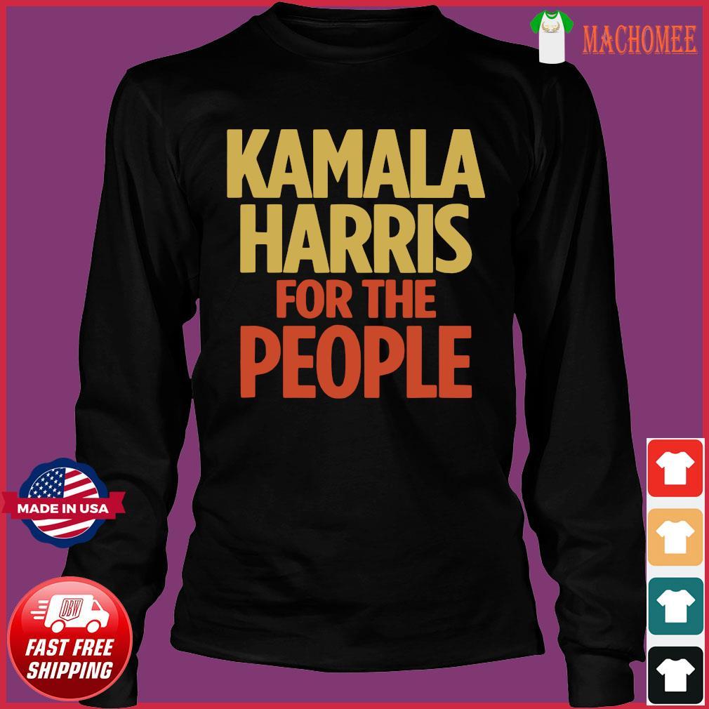Kamala Harris For The People Tshirt 2020 President s Long Sleeve