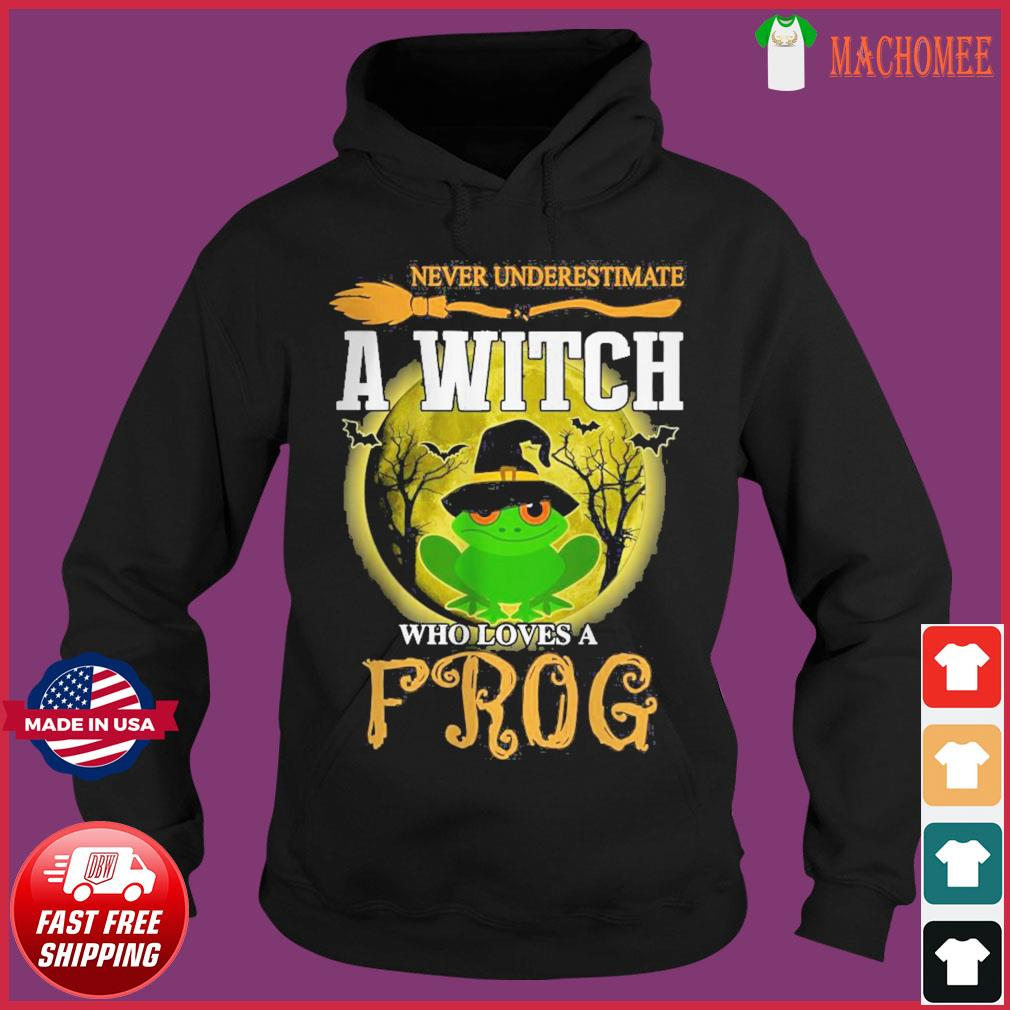 Never underestimate a Witch who loves Frog and Moon Halloween s Hoodie