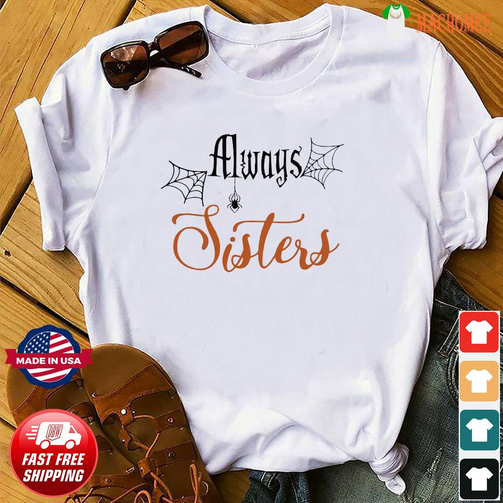 Offcial Always Sisters shirt