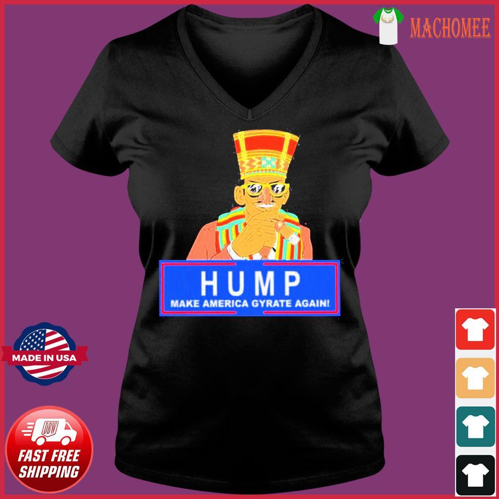 Offcial Humpty Dance Hump Make America Gyrate Again Tee Shirt Ladies V-neck Tee