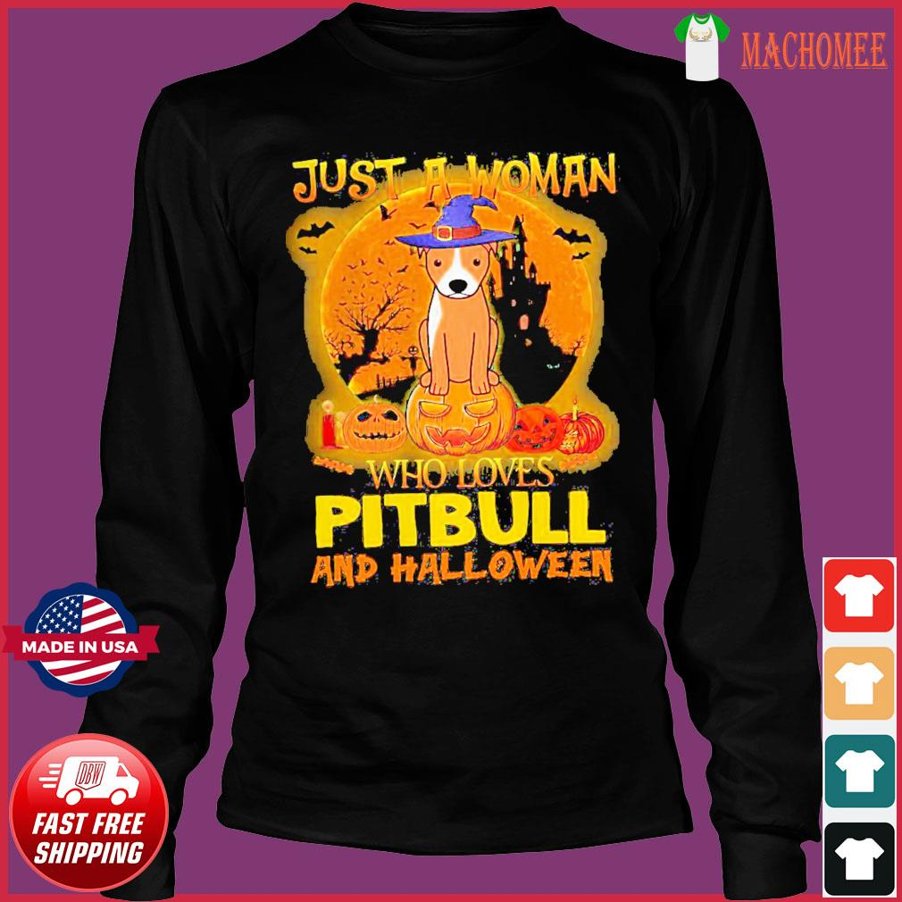 Offcial Just a woman who loves Pitbull and Halloween s Long Sleeve