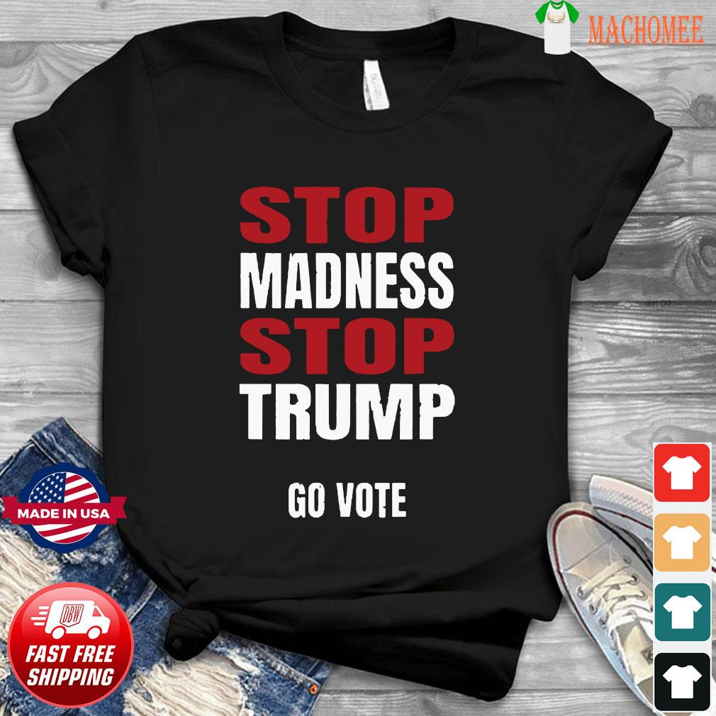 Stop The Madness Stop Trump Shirt