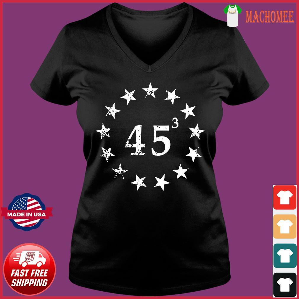 Trump 45 Cubed Third Presidential Term Betsy Ross Stars Shirt Ladies V-neck Tee