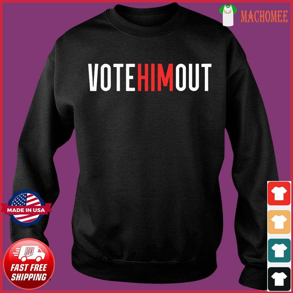 Vote Him Out Anti-Trump Shirt Sweater