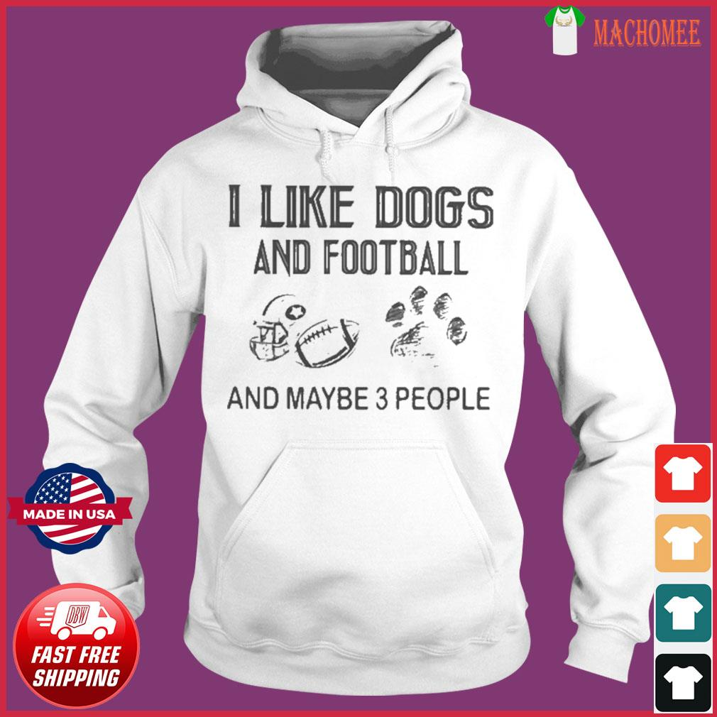 I like football and maybe 3 people quote s Hoodie