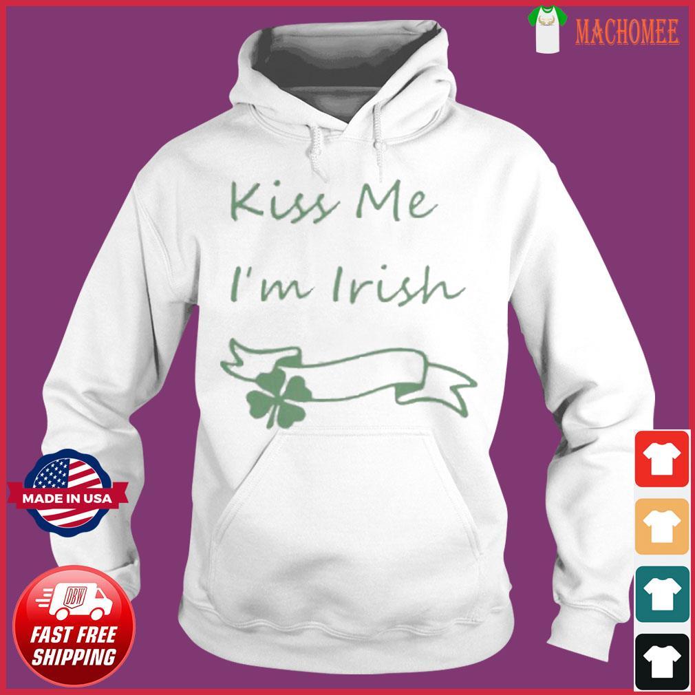 Kiss Me Irish s Hoodie