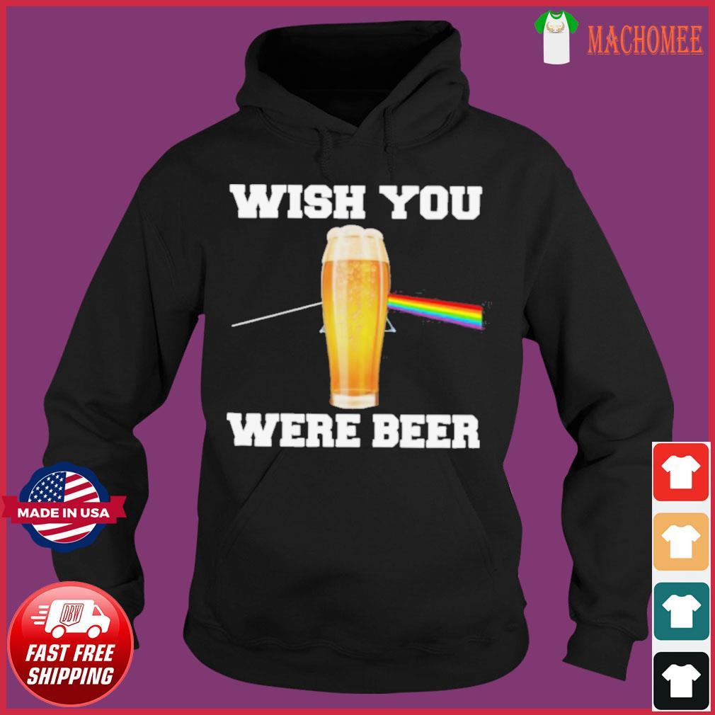 Wish You Were Beer s Hoodie