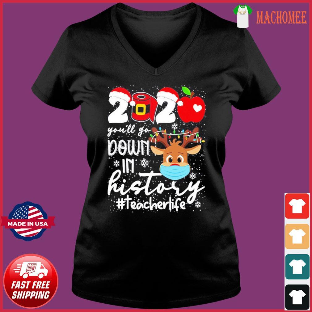2020 You'll Go Down In History#teacherlife Sweats Ladies V-neck Tee