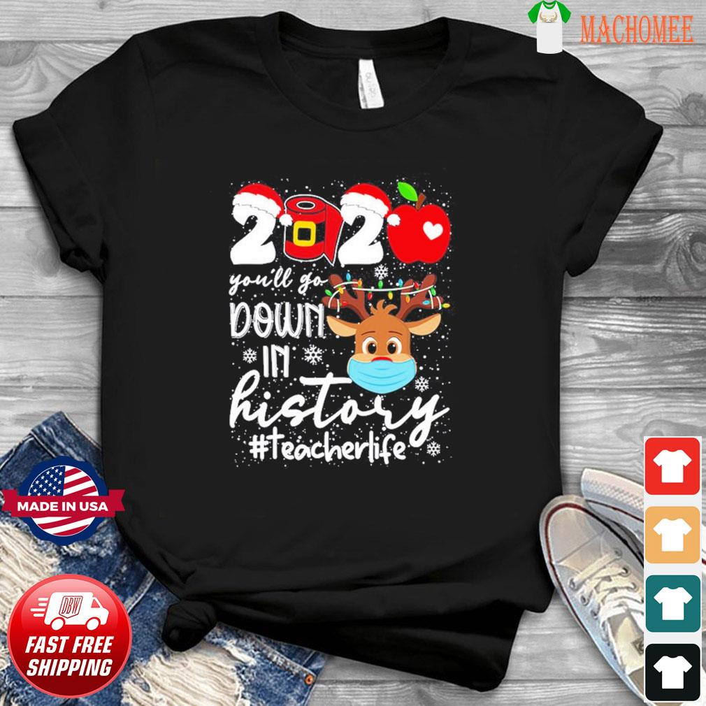 2020 You'll Go Down In History#teacherlife Sweatshirt